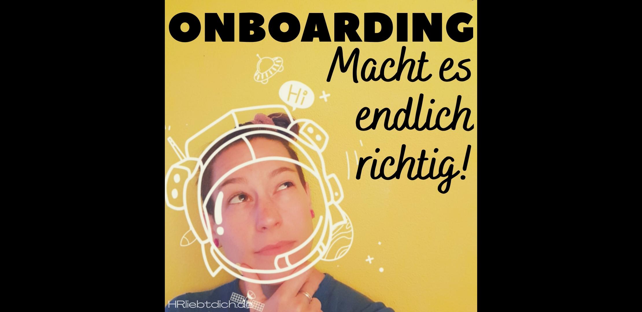 Onboarding – macht es endlich richtig!