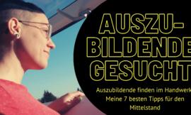 Azubi im Handwerk gesucht – 7 Tipps für deine Suche