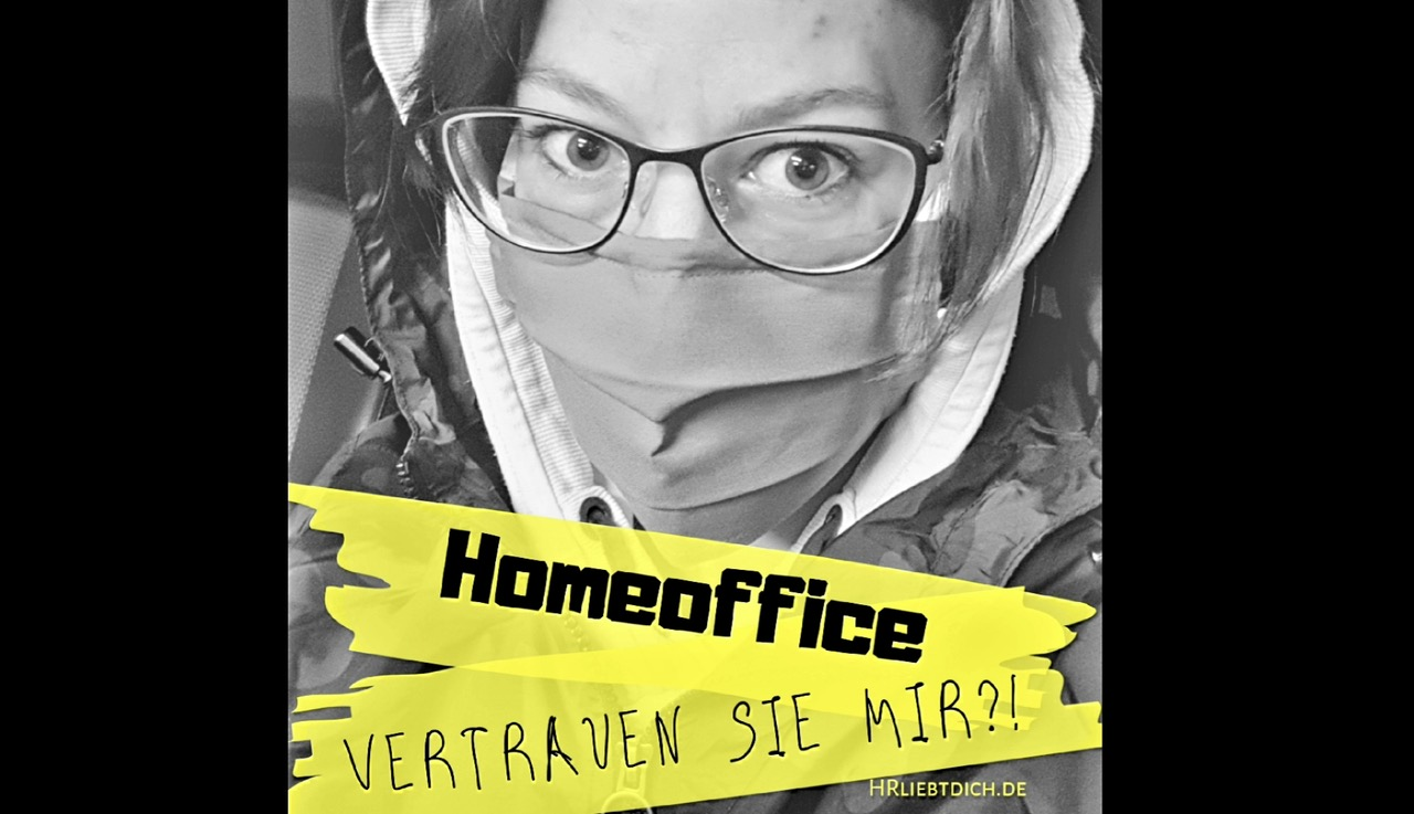 Homeoffice – vertrauen Sie mir?!